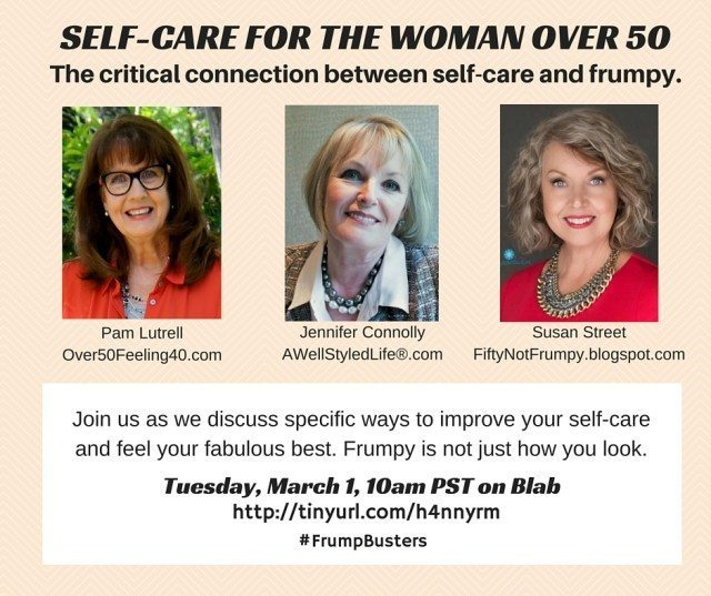 Join us for a Blab Tuesday, March 1, 10am PST as we discuss the importance of Self-Care for the Woman Over 50