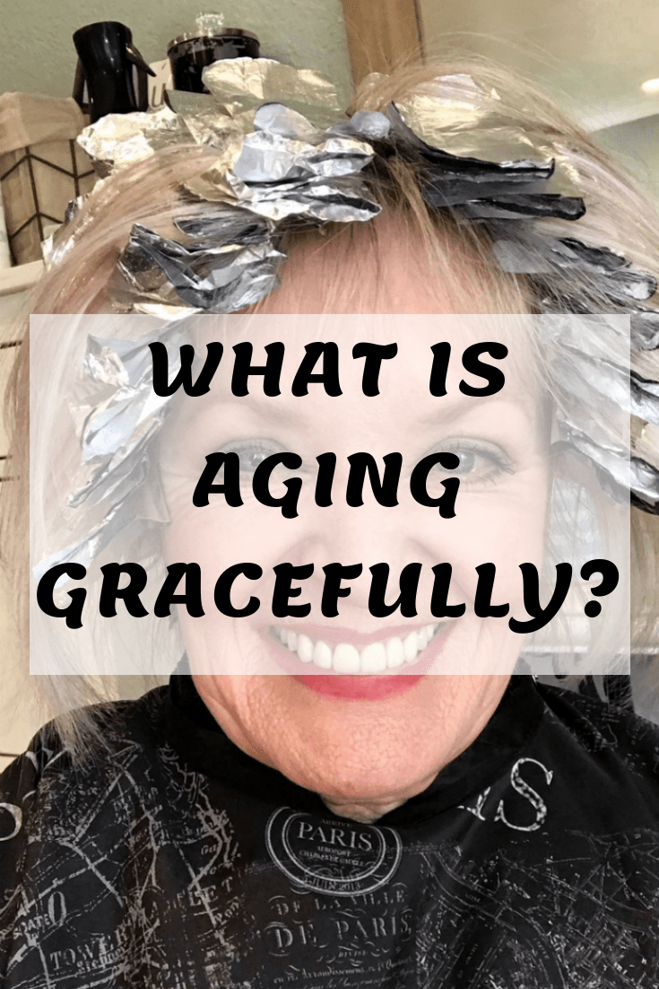 What Does Aging Gracefully Mean?
