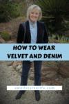 how to wear velvet and denim