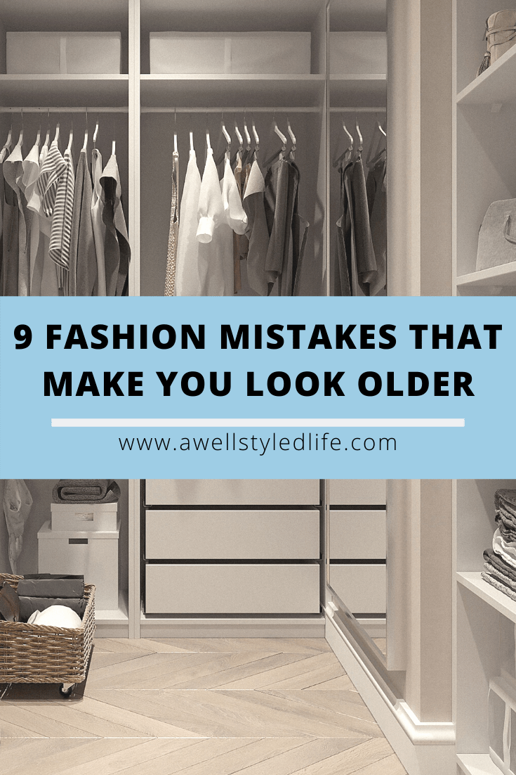 9 Fashion Mistakes That Make You Look Older
