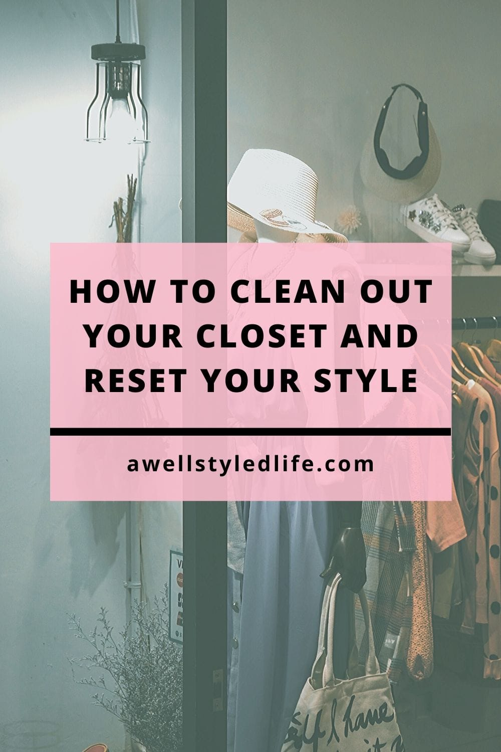 how to clean out your closet and reset your style