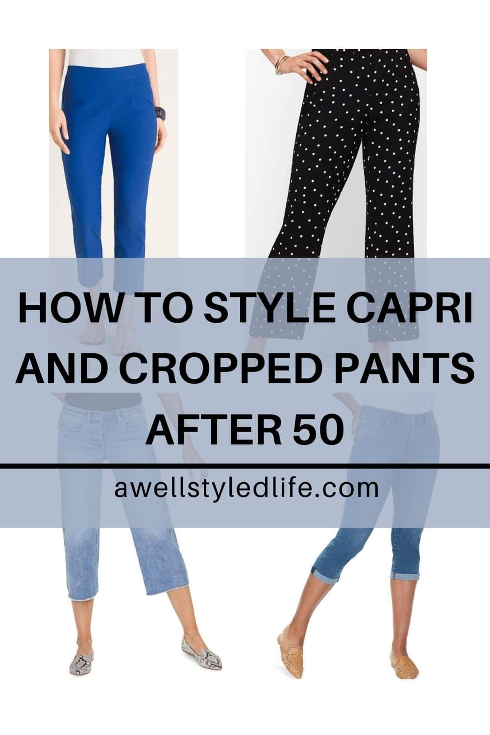 how to style capri and cropped pants
