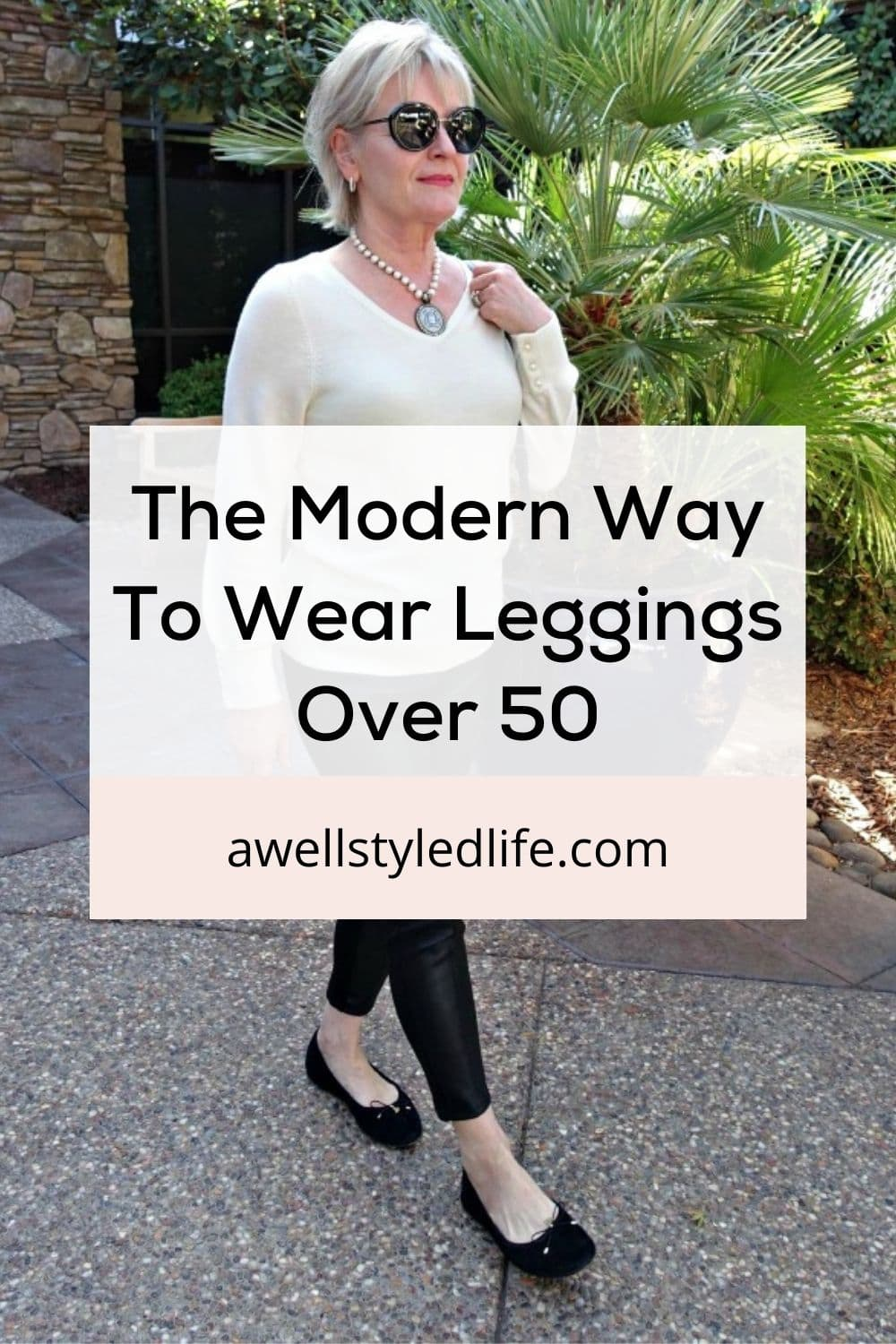 The Modern Way To Wear Leggings After 50
